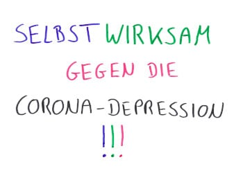 Selbstwirksam gegen die Corona-Depression